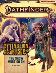 Pathfinder Adventure Path: The Show Must Go On (The Extinction Curse 1 of 6)