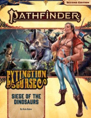 Pathfinder Adventure Path: Siege of the Dinosaurs (Extinction Curse 4 of 6)