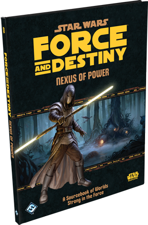 Star Wars: Force and Destiny - Nexus of Power