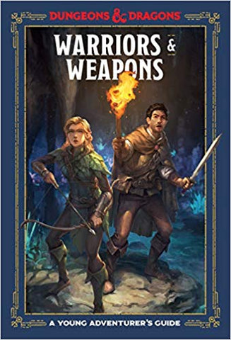 Dungeons and Dragons: A Young Adventurer's Guide to Warriors and Weapons