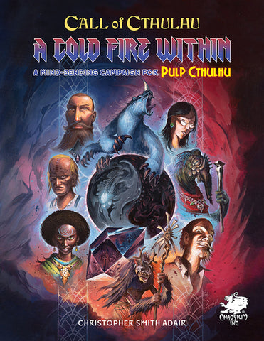 Call of Cthulhu 7th Edition: Pulp Cthulhu: A Cold Fire Within + complimentary PDF