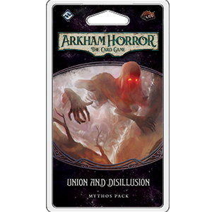 Arkham Horror The Card Game: Union and Disillusion Mythos Pack Expansion