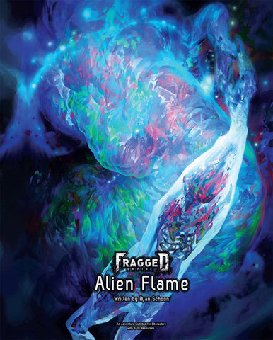 Fragged Empire: Adventure 3, Alien Flame + complimentary PDF