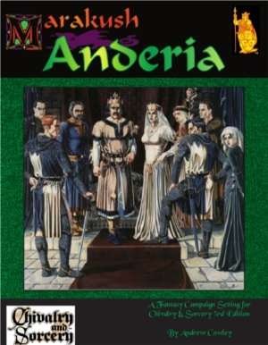 Chivalry & Sorcery: Anderia (Marakush Kingdom Supplement) + complimentary PDF