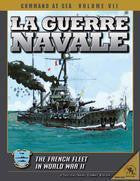 Command at Sea Volume 7 - La Guerre Navale: The French Fleet in WWII - Leisure Games