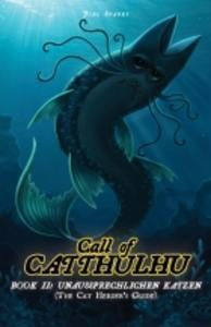 Call of Catthulhu (Cats of Catthulhu) Book 2: Unaussprechlichen Katzen (The Cat Herder's Guide) - Leisure Games