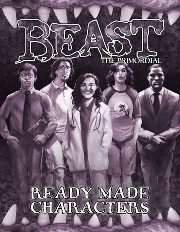 Beast the Primordial: Ready Made Characters