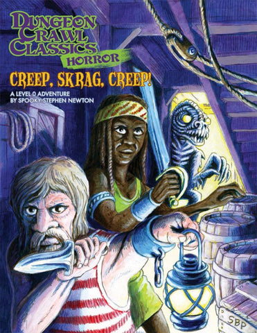Dungeon Crawl Classics RPG 2019 Horror Module #5: Creep, Skrag, Creep (expected in stock on 28th October)