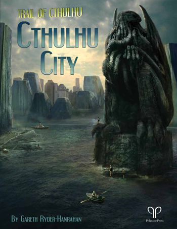 Trail of Cthulhu: Cthulhu City + complimentary PDF