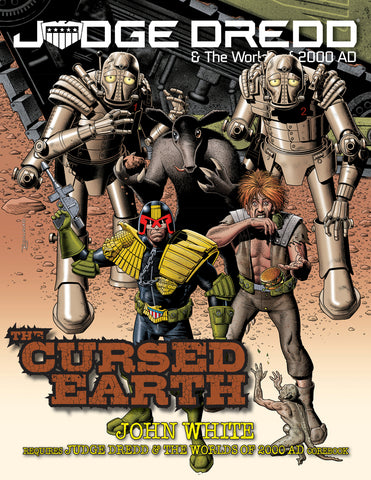 Judge Dredd & The Worlds of 2000 AD Roleplaying Game: The Cursed Earth