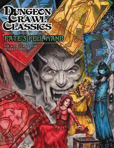 Dungeon Crawl Classics 78: Fate's Fell Hand