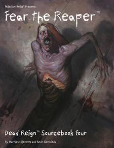 Dead Reign Sourcebook 4: Fear the Reaper