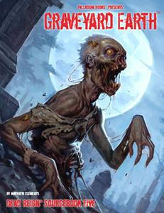Dead Reign Sourcebook 5: Graveyard Earth