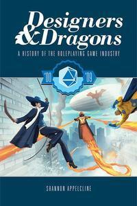 Designers & Dragons: A History of the Roleplaying Game Industry - the 00's + complimentary PDF