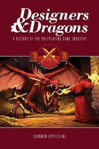 Designers & Dragons: A History of the Roleplaying Game Industry - the 70's + complimentary PDF