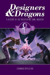 Designers & Dragons: A History of the Roleplaying Game Industry - the 90's + complimentary PDF