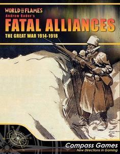 Fatal Alliances: The Great War 1914 - 1918