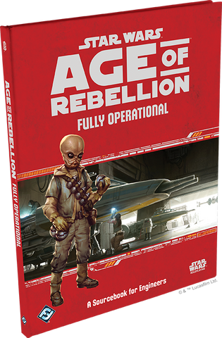 Star Wars Age of Rebellion RPG: Fully Operational