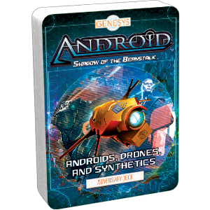 Genesys: Android - Shadow of the Beanstalk Adversary Deck: Androids, Drones, and Synthetics