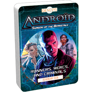 Genesys: Android - Shadow of the Beanstalk Adversary Deck: Runners, Mercs, and Criminals