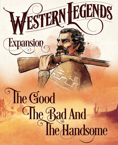 Western Legends: The Good, the Bad and the Handsome (expected in stock on 8th December)