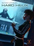 Mutant City Blues: Hard Helix + complimentary PDF
