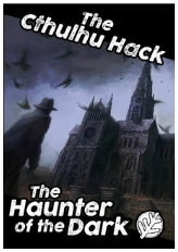 The Cthulhu Hack RPG: The Haunter of the Dark
