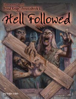 Dead Reign Sourcebook 6: Hell Followed