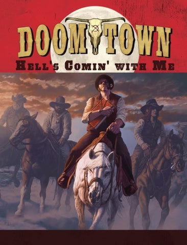Doomtown Reloaded: Hell's Comin' With Me (expected in stock on 11th August)