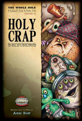 Savage Worlds Low Life: The Whole Hole: A Gadabout's Guide to Mutha Oith, Volume 02: Holy Crap