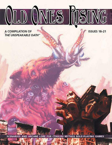 The Unspeakable Oath: Old Ones Rising + complimentary PDF
