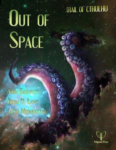Trail of Cthulhu: Out of Space + complimentary PDF