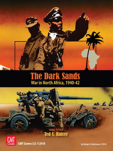 The Dark Sands: War in North Africa 1940- 1942