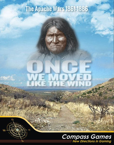 Once We Moved Like the Wind. The Apache Wars, 1861-1886