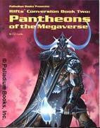 Rifts: Conversion Book 2, Pantheons of the Megaverse