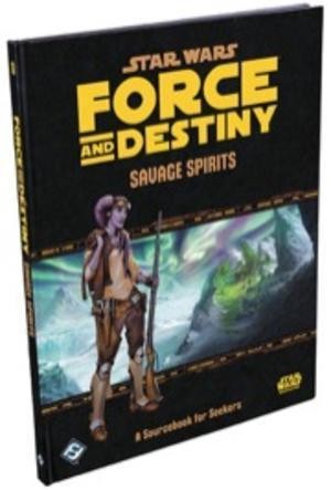 Star Wars: Force and Destiny - Savage Spirits Sourcebook