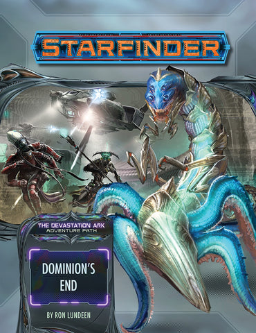 Starfinder Adventure Path #33: Dominion's End (The Devastation Ark 3 of 3) (expected in stock on 24th November)