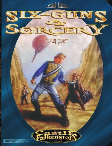 Castle Falkenstein RPG: 6 Guns and Sorcery