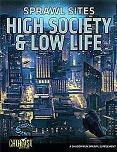Shadowrun 20th: Sprawl Sites - High Society Low Life