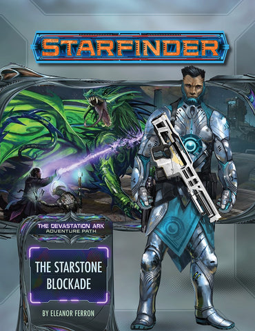 Starfinder Adventure Path #32: The Starstone Blockade (The Devastation Ark 2 of 3)