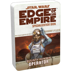 Star Wars - Edge of Empire: Operator Specialization Deck