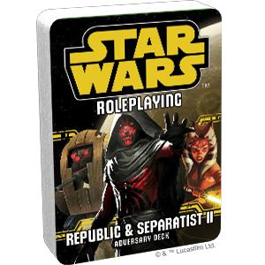Star Wars Roleplaying: Republic and Separatists II Adversary Deck