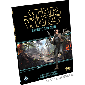 Star Wars Roleplaying: Gadgets and Gear The Essential Collection of Weapons and Equipment