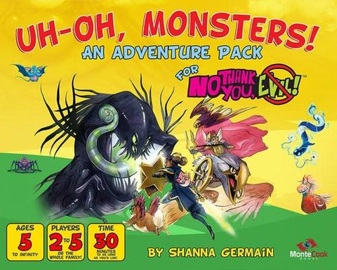 No Thank You, Evil: Uh Oh, Monsters!