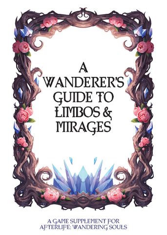Afterlife: Wandering Souls: A Wanderer's Guide to Limbos and Mirages (on order - stock expected May/June)