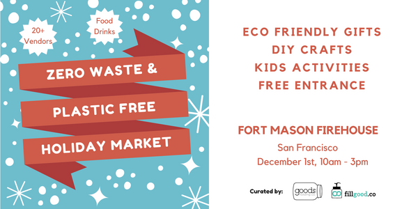 1st Zero Waste & Plastic Free Holiday Market in San Francisco