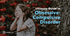 Ultimate Guide to Obsessive-Compulsive Disorder Blog Post