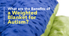 Could a weighted blanket help with autism?