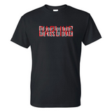 Kiss of Death T-shirt
