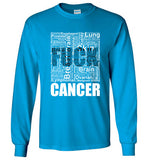 F**K CANCER - Long Sleeve